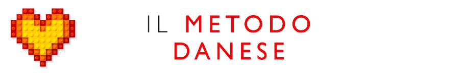 Il Metodo Danese - Per crescere bambini felici ed essere genitori sereni